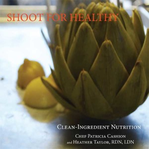 Shoot for Health Clean Eating Cookbook